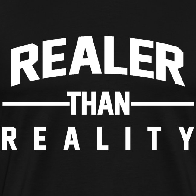 Realer Than Reality WHITE png