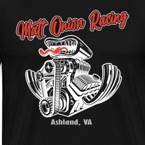 Matt Onion Racing - V8 engine US Muscle Car Hotrod - Männer Premium T-Shirt