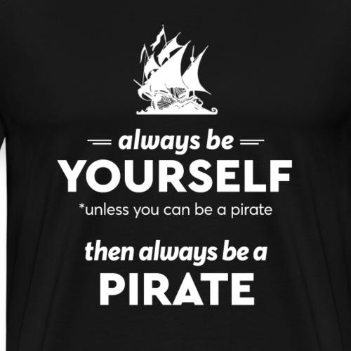 Be a pirate! (light version) - Men's Premium T-Shirt