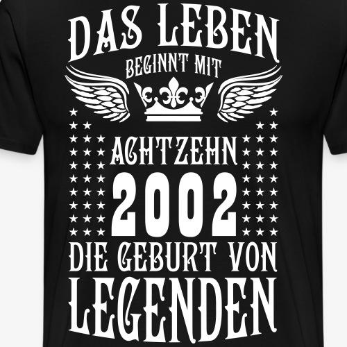 Das Leben beginnt mit 18 Geburt von Legenden 2002 - Männer Premium T-Shirt