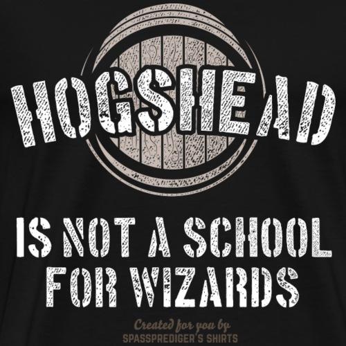 Whisky Design Hogshead Is Not A School For Wizards - Männer Premium T-Shirt