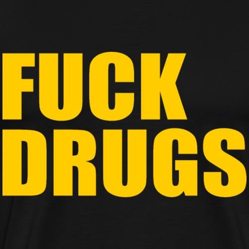 Fuck Drugs - Männer Premium T-Shirt