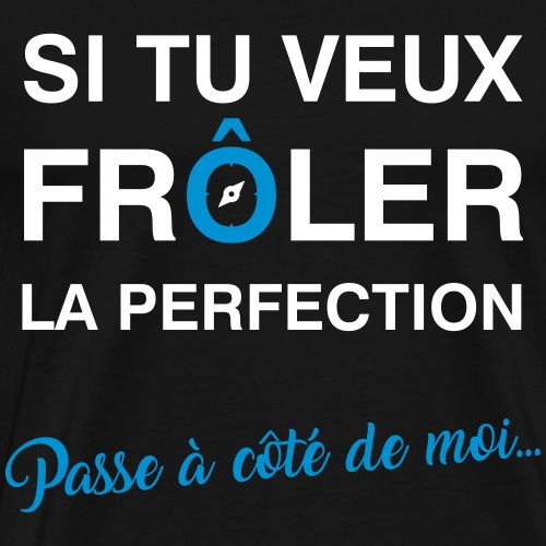 Si tu veux frôler... - T-shirt Premium Homme