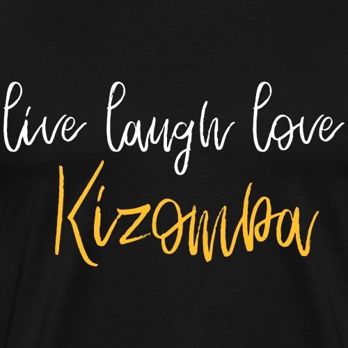live laugh love Kizomba - Dance Shirt - Männer Premium T-Shirt