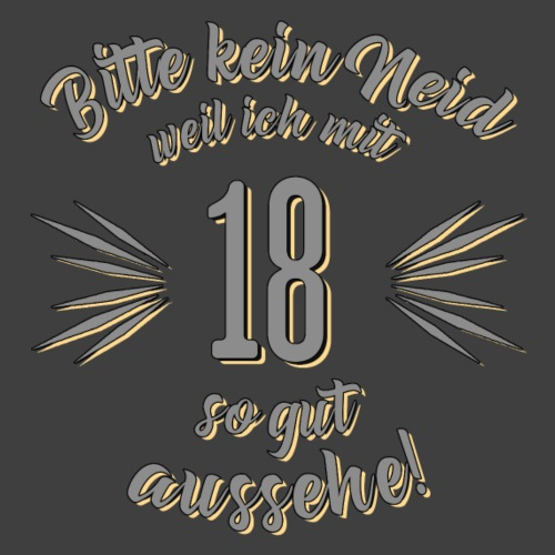 Geburtstag 18 - Bitte kein Neid grau - Rahmenlos T