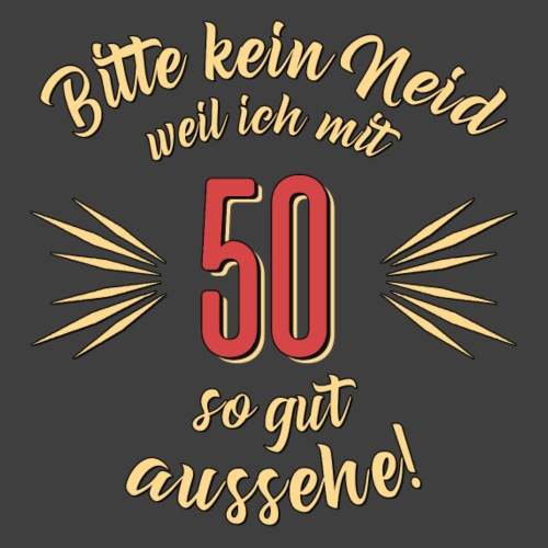 Geburtstag 50 - Bitte kein Neid - Rahmenlos T