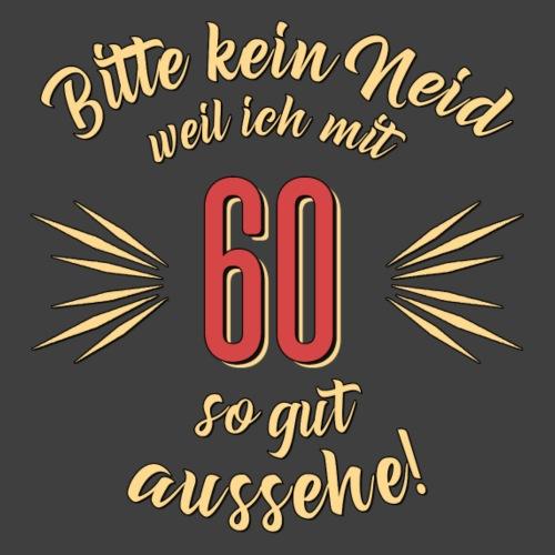 Geburtstag 60 - Bitte kein Neid - Rahmenlos T