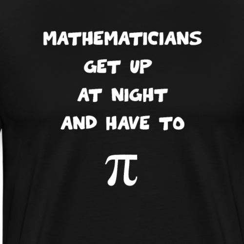 Lustiger Spruch für und Mathematik Studium - Männer Premium T-Shirt
