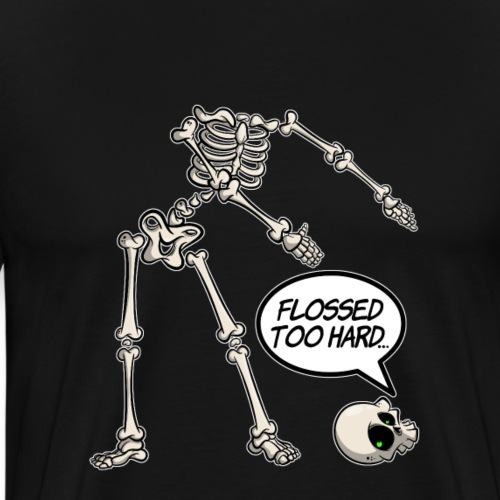 Flossed too hard - Floss like a boss - Männer Premium T-Shirt
