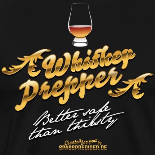 Lustige Whiskysprüche-Shirt-Design Whiskey Prepper - Männer Premium T-Shirt