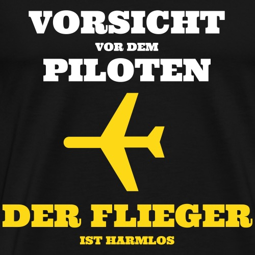 Vorsicht_vor_dem_Flieger - Männer Premium T-Shirt