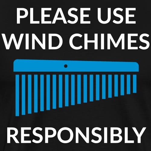 Use Chimes Responsibly - Männer Premium T-Shirt
