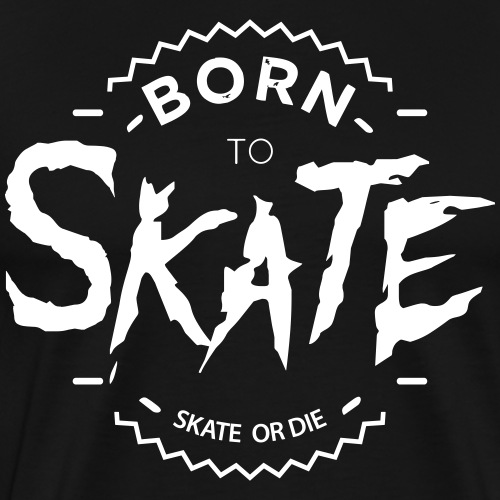 Born to skate- - T-shirt Premium Homme