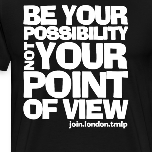 be your possibility white text - Men's Premium T-Shirt