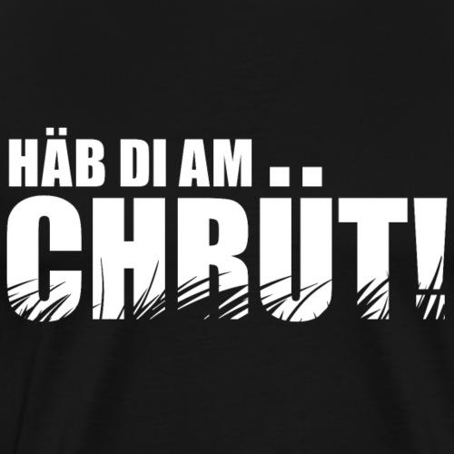 HÄB DI AM CHRÜT! - Männer Premium T-Shirt