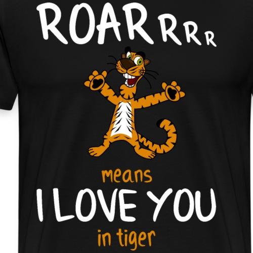 Lustiger Spruch Tiger Love You Shirt Geschenk - Männer Premium T-Shirt