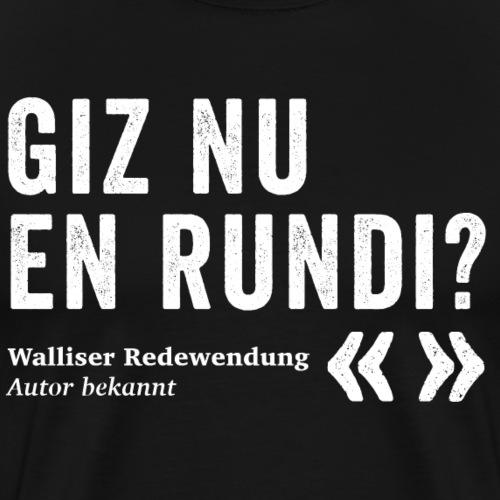 GIZ NU EN RUNDI? - Männer Premium T-Shirt