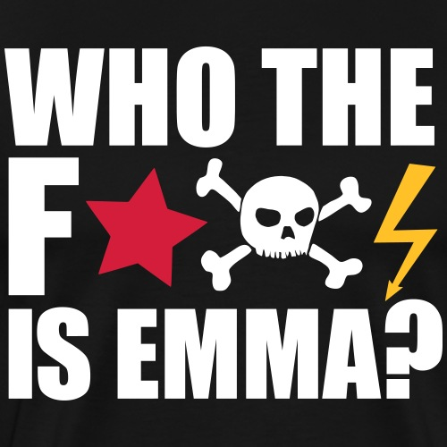 who the fuck is emma? MDMA Ecstasy Techno Sprüche