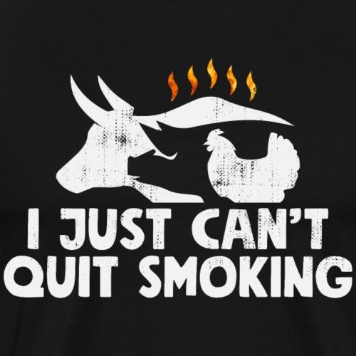 I Just Can't quit Smoking Bar B Que Hot and smoke - Männer Premium T-Shirt