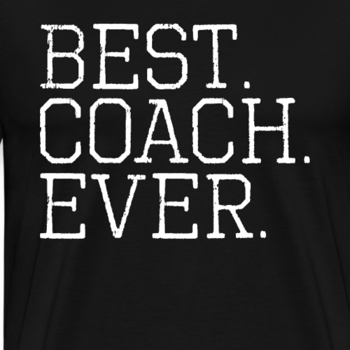 Best Coach Ever Tees - Männer Premium T-Shirt