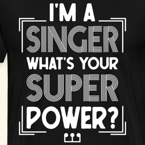 I m a singer what s your superpower
