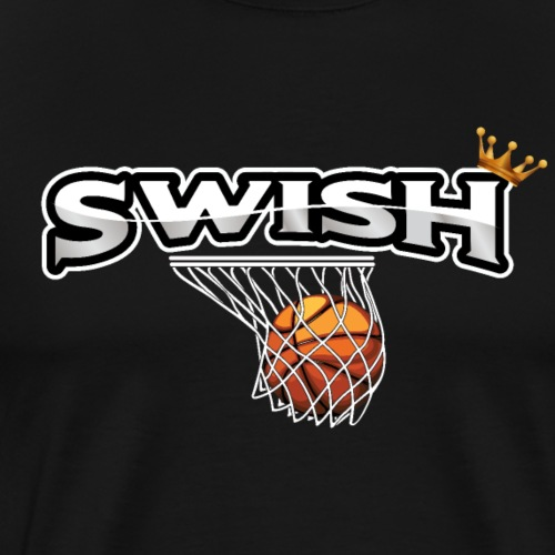 The king of swish - For basketball players - Men's Premium T-Shirt