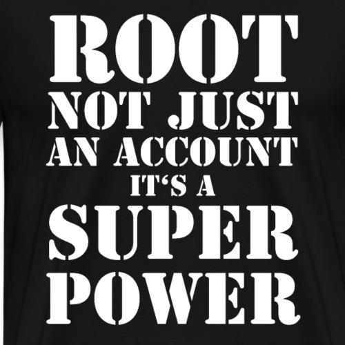root not just an account it's super power Geschenk - Männer Premium T-Shirt