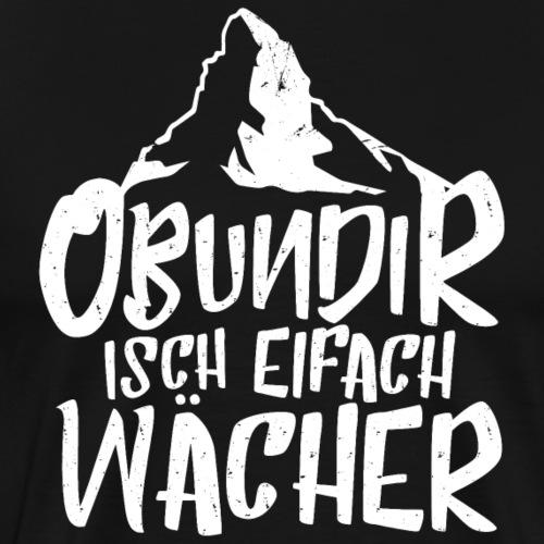 OBUNDIR ISCH EIFACH WÄCHER - Männer Premium T-Shirt