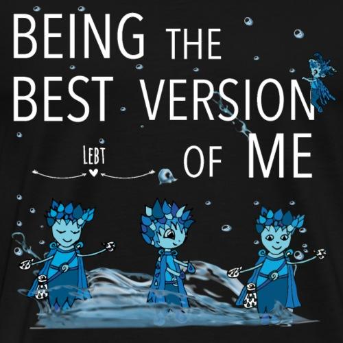 Being the best version of me - Männer Premium T-Shirt