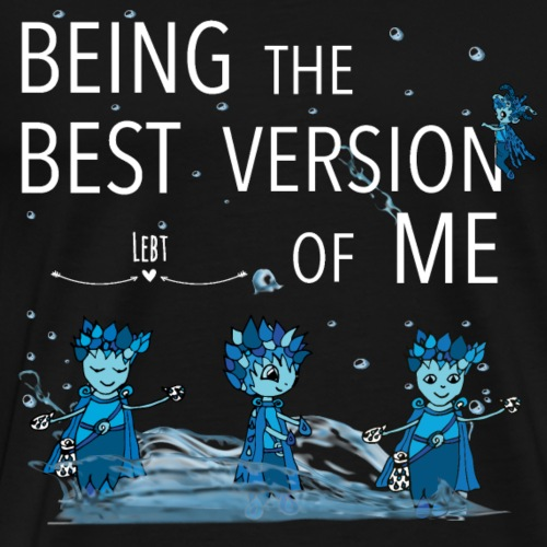 Being the best version of me - Männer Premium T-Shirt