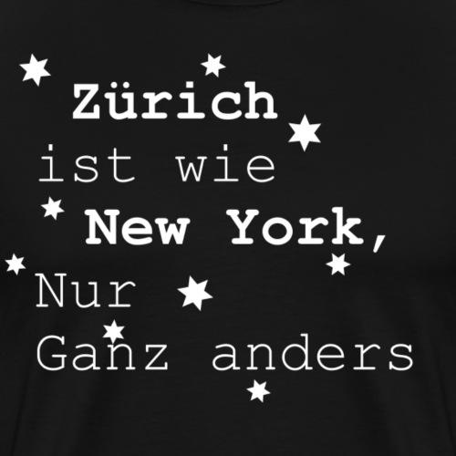 Zürich ist wie New York - Männer Premium T-Shirt