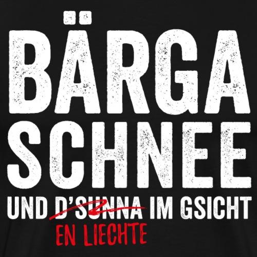 BÄRGA, SCHNEE – UND EN LIECHTE IM GSICHT - Männer Premium T-Shirt