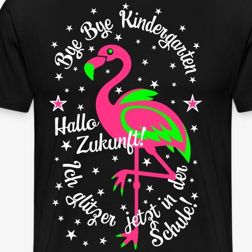 23 Flamingo Bye Kindergarten Ich glitzer in Schule - Männer Premium T-Shirt