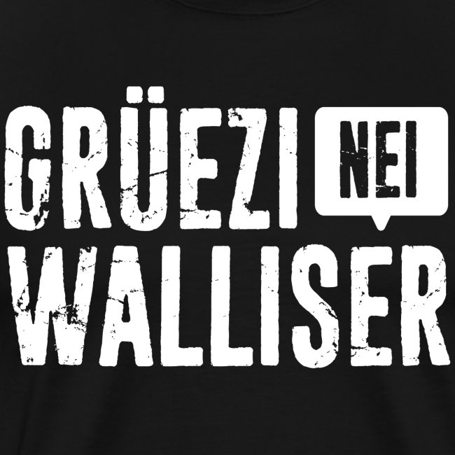Grüezi – Nei, Walliser