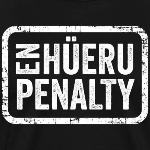 EN HÜERU PENALTY - Männer Premium T-Shirt