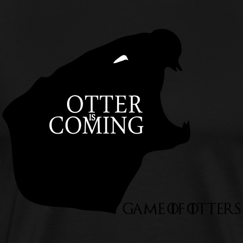 Otter is coming - Game of Otters - T-shirt Premium Homme