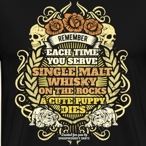 Single Malt On the Rocks Cute Puppy - Männer Premium T-Shirt
