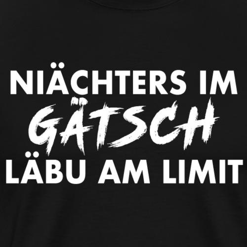 NIÄCHTERS IM GÄTSCH - Männer Premium T-Shirt