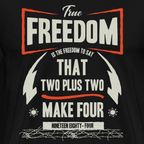 liberté de dire que deux plus deux font quatre - T-shirt Premium Homme