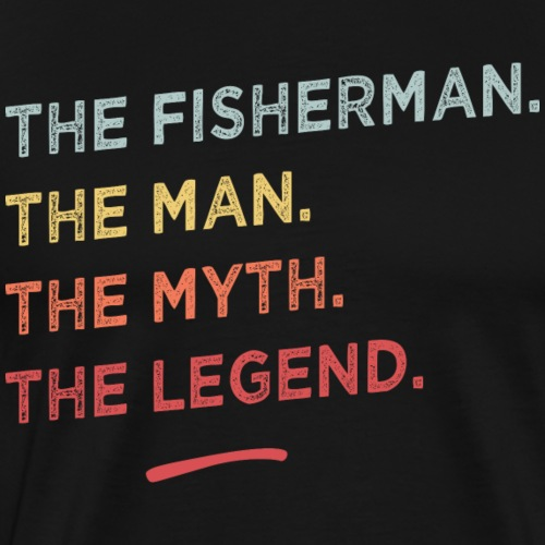 The fisherman the myth the legend - T-shirt Premium Homme