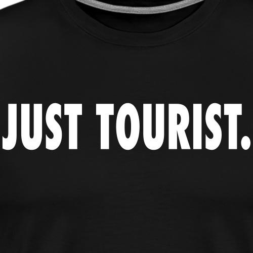 Just a tourist - Men's Premium T-Shirt