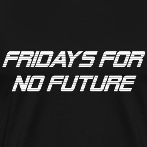 Fridays For No Future White Edition - Männer Premium T-Shirt