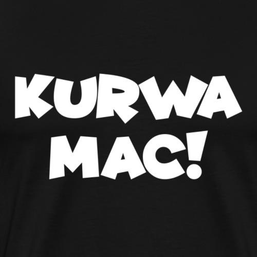 Kurwa Mac - Männer Premium T-Shirt
