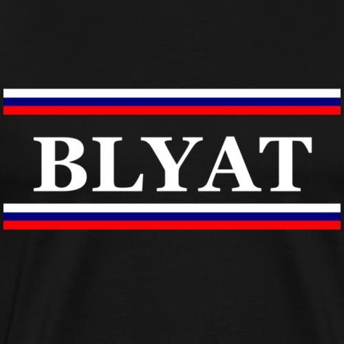 BLYAT - Männer Premium T-Shirt