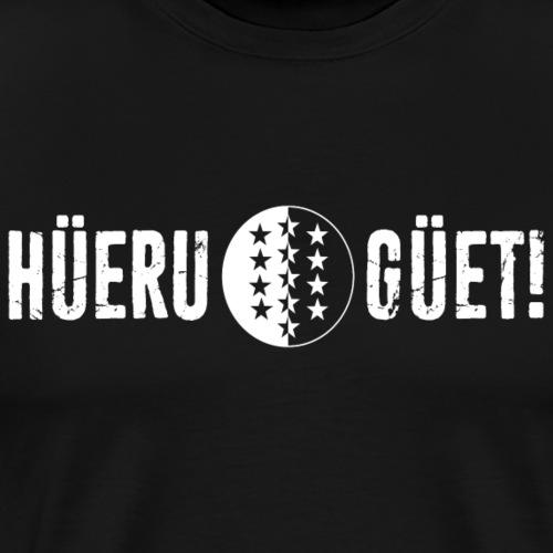 HÜERE GÜET! - Männer Premium T-Shirt