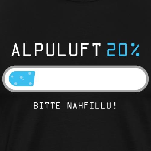 ALPULUFT – BITTE NAHFILLU - Männer Premium T-Shirt