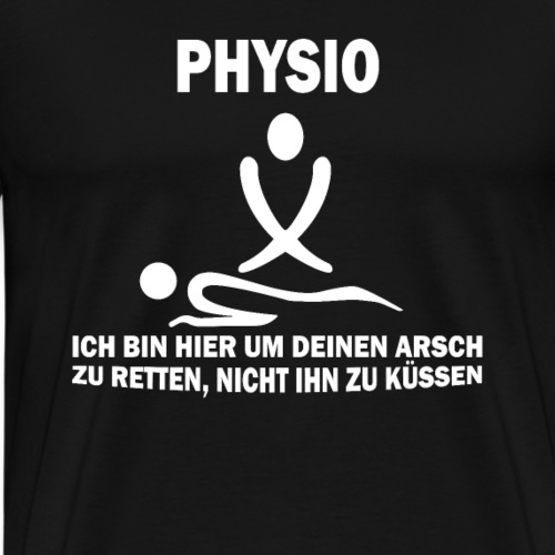 Lustiges Physio Physiotherapeut Physiotherapeutin - Männer Premium T-Shirt