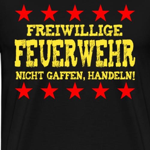 Freiwillige Feuerwehr nicht gaffen, handeln! - Männer Premium T-Shirt