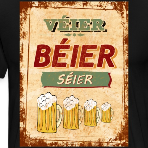 Véier Béier Séier - Männer Premium T-Shirt