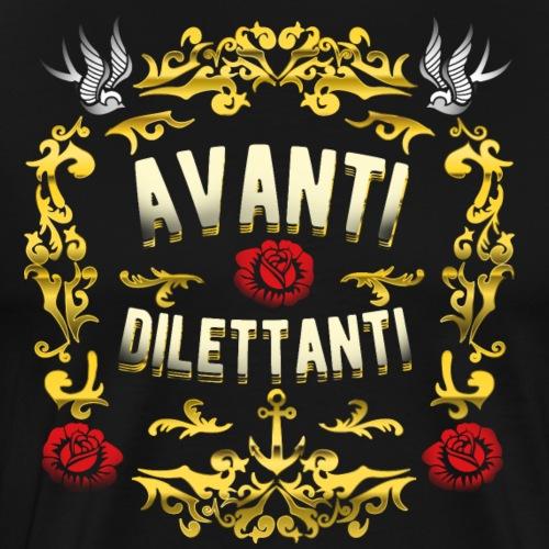 Avanti, dilettanti - Männer Premium T-Shirt